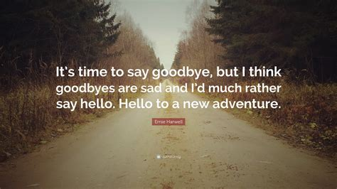 """Ernie Harwell Quote: """"It's time to say goodbye, but I"""